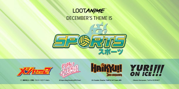 Exclusive - the next LootAnime crate theme is Sports